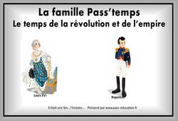 Le temps de la révolution et de l'empire - Séquence complète - La Famille pass'temps : 4eme, 5eme Primaire