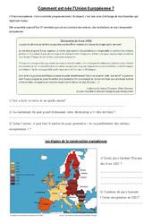 Comment est né l'union européenne - Instruction Civique- Fiches Etre un citoyen européen - Documents, questions, correction : 4eme, 5eme Primaire